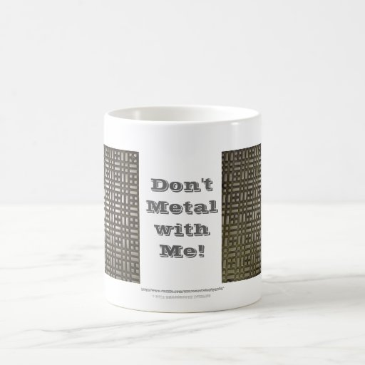 Metal - 11 Beverage Container, Don't Metal with Me Basic White Mug