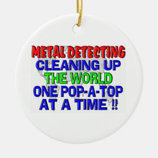 Metal Detecting Cleaning Up The World (Pop-A-Top) Christmas Ornament