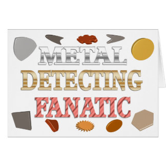 Metal Detecting Fanatic Card