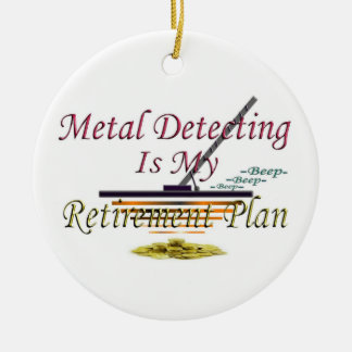 Metal Detecting Is My Retirement Plan Christmas Ornament
