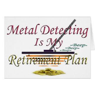 Metal Detecting Is My Retirement Plan Greeting Card