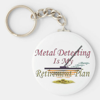 Metal Detecting Is My Retirement Plan Key Ring