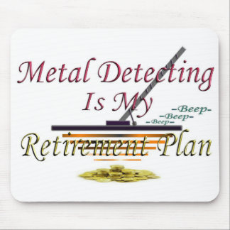 Metal Detecting Is My Retirement Plan Mouse Mat