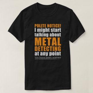 Metal detecting t-shirt ideal metal detecting gift