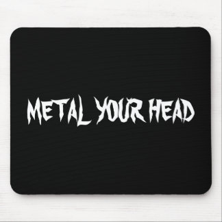 METAL YOUR HEAD MOUSE PAD