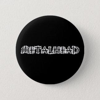 Metalhead 6 Cm Round Badge