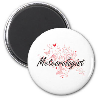 Meteorologist Artistic Job Design with Butterflies 6 Cm Round Magnet