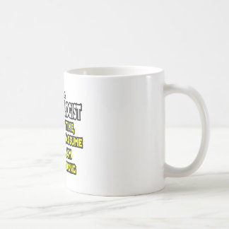 Meteorologist...Assume I Am Never Wrong Coffee Mug