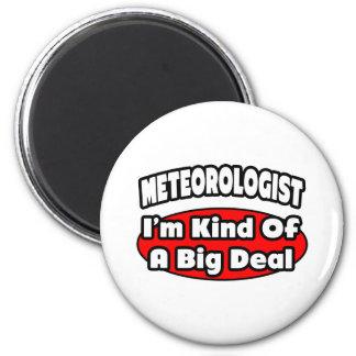 Meteorologist...Big Deal Magnet