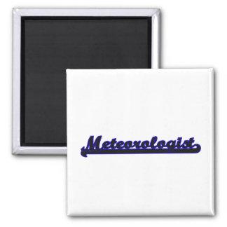 Meteorologist Classic Job Design Square Magnet