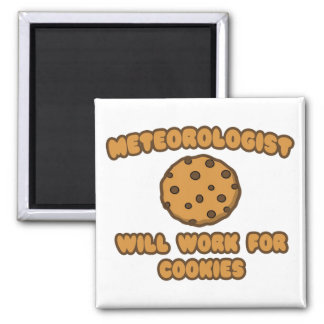 Meteorologist .. Will Work for Cookies Refrigerator Magnets