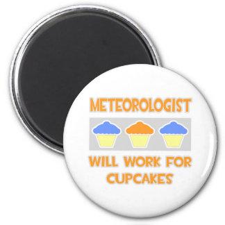 Meteorologist ... Will Work For Cupcakes Fridge Magnets