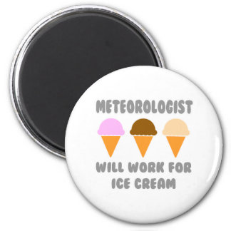 Meteorologist ... Will Work For Ice Cream Magnet