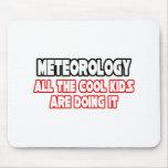 Meteorology...Cool Kids Mousepad