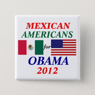 Mexican americans for Obama 15 Cm Square Badge