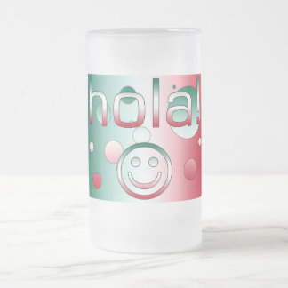 Mexican Gifts : Hello / Hola + Smiley Face Frosted Glass Mug