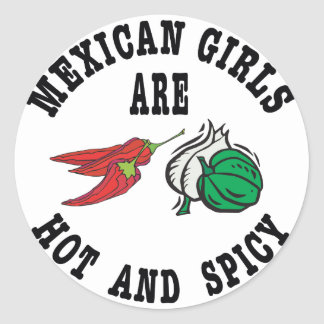 Mexican Girls Are Hot & Spicy Classic Round Sticker