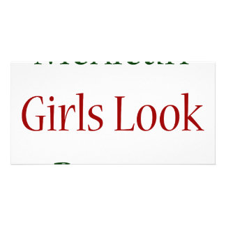 Mexican Girls Look Better Photo Greeting Card