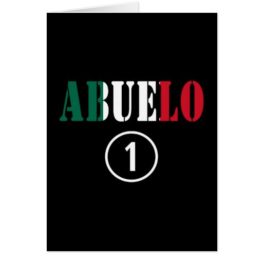 Mexican Grandfathers : Abuelo Numero Uno Greeting Cards
