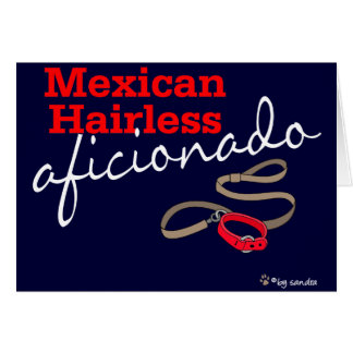 Mexican Hairless Greeting Card