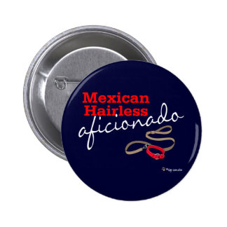 Mexican Hairless Pinback Button