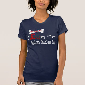 Mexican Hairless Terrier Dog (I Love) Apparel T-Shirt