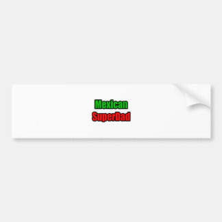Mexican SuperDad Bumper Sticker
