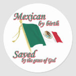 Mexicanby birth saved by the grace of God Stickers