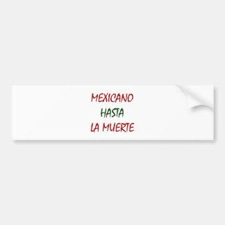 Mexicano Hasta La Muerte Bumper Sticker