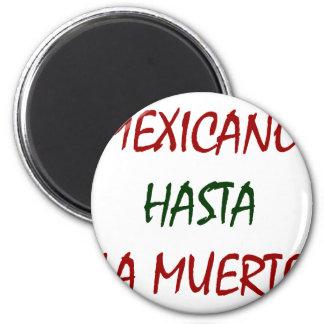 Mexicano Hasta La Muerte Refrigerator Magnets
