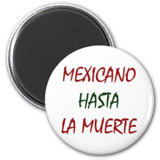 Mexicano Hasta La Muerte Magnet