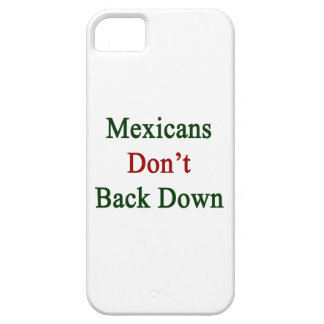 Mexicans Don't Back Down. iPhone 5 Cover
