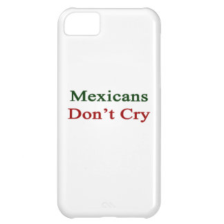 Mexicans Don't Cry iPhone 5C Covers