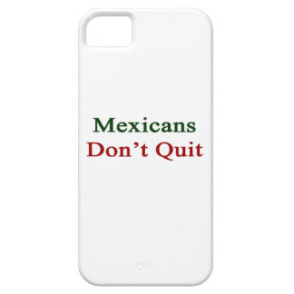 Mexicans Don't Quit Case For iPhone 5/5S
