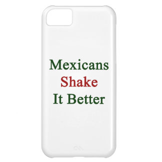 Mexicans Shake It Better iPhone 5C Case