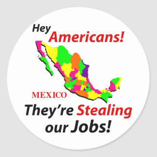 Mexicans Stealing Jobs Round Stickers