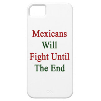 Mexicans Will Fight Until The End iPhone 5/5S Cover