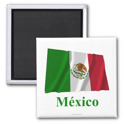 Mexico Waving Flag with Name in Spanish Refrigerator Magnet