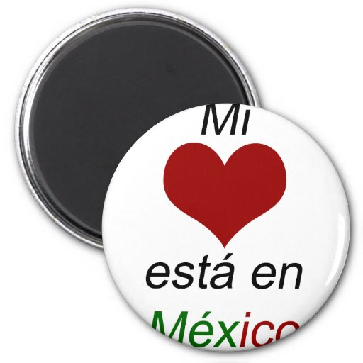 Mi Corazon Esta En Mexico Fridge Magnets