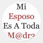 Mi Esposo Es A Toda Madre Classic Round Sticker