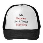 Mi Esposo Es A Toda Madre Mesh Hat