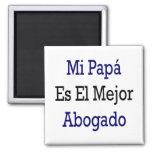 Mi Papa Es El Mejor Abogado Refrigerator Magnets