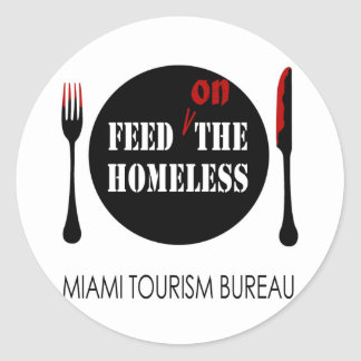 Miami Feed on the Homeless Round Stickers