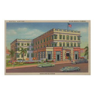 Miami, Florida - Exterior View of Hotel Astor Poster