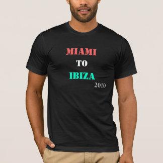 Miami to ibiza T-Shirt