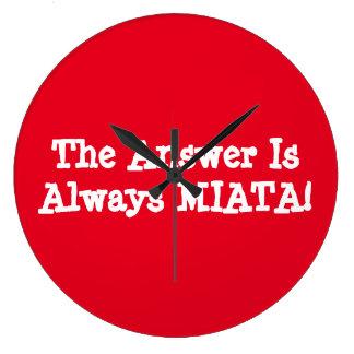 "Miata Clock ""The Answer Is Always MIATA!"""