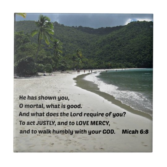 Micah 6:8 He has shown you, O mortal, .... Small Square Tile