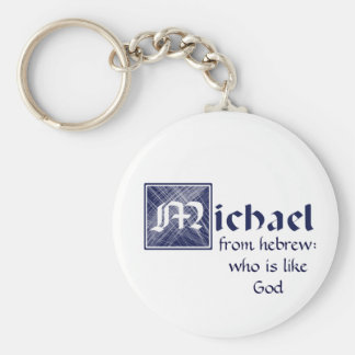 Michael, from Hebrew: who is like God Basic Round Button Key Ring