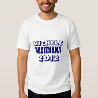 Michele Bachmann 2012 T Shirt