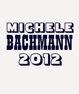 Michele Bachmann 2012 T-shirts